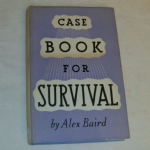 Case Book for Survival by Alex Baird Psychic Press  1940 hardback book